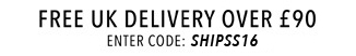 FREE DELIVERY OVER £90 ENTER CODE SHIPSS14